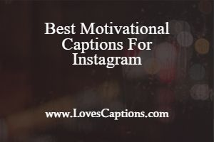 90+ Motivational Captions For Instagram - Best Instagram Quotes on Success