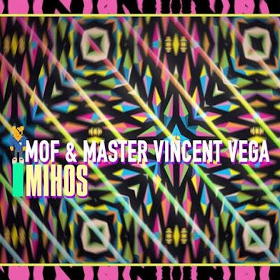 MOF & Master Vincent Vega - MIHOS (Single) [2016]