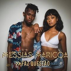 BAIXAR MP3    Messias Maricoa - Faz Questão    2018