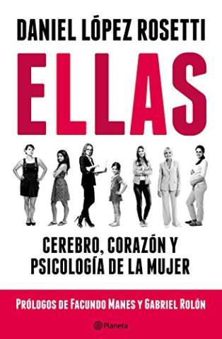 Ellas: Cerebro, corazón y psicología de la mujer