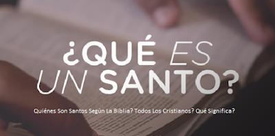 Quiénes Son Santos Según La Biblia?