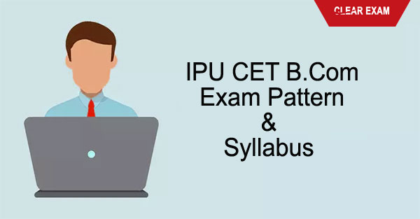 GGSIPU CET B.Com Exam Pattern and Syllabus