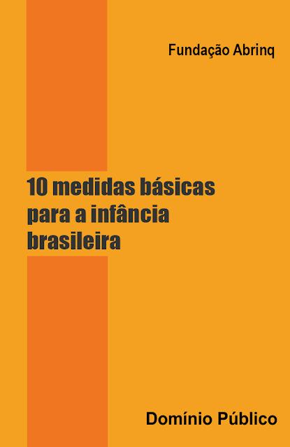 10 medidas básicas para a infância brasileira - Fundação Abrinq