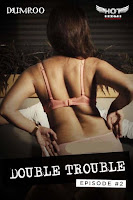 (18+) Double Trouble 2 (2020) Short Movie Hindi 720p HDRip Free Download
