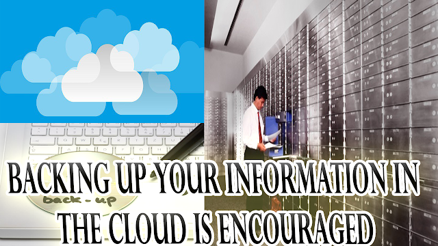 Backing Up Your Information in the Cloud Is Encouraged
