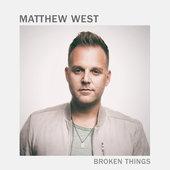 Matthew West Christian & Gospel Broken Things Lyrics - Matthew West www.unitedlyrics.com