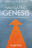 Top 5 Recommended Books on the Bible, Creation, and Science- Navigating Genesis: A Scientist's Journey Through Genesis 1-11 by Hugh Ross
