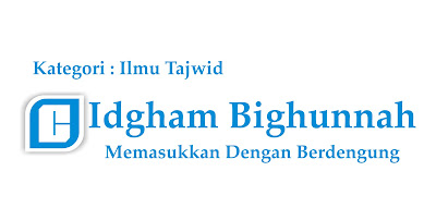 Hukum Bacaan Idgham Bighunnah dan Contoh