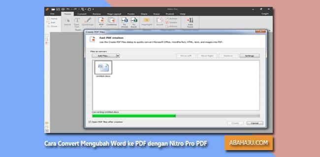 Cara Convert Mengubah Word ke PDF dengan Nitro Pro PDF