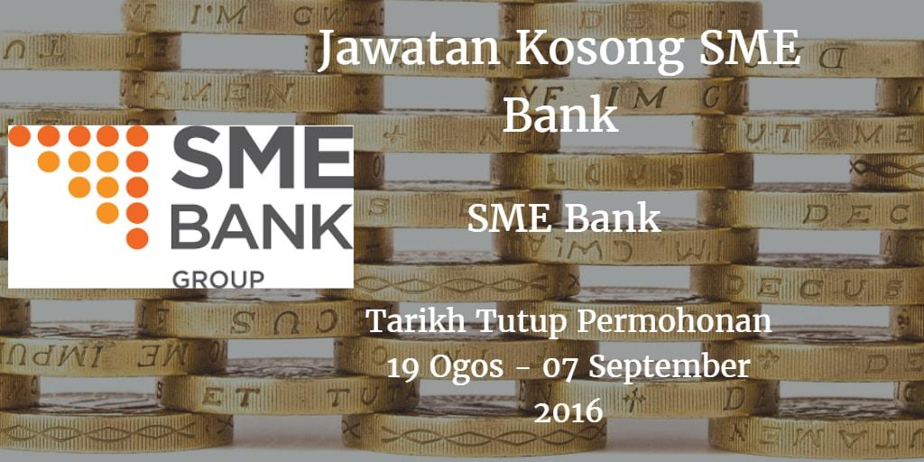 Jawatan Kosong SME Bank 19 Ogos - 07 September 2016