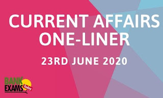 Current Affairs One-Liner: 23rd June 2020