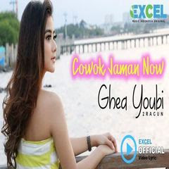 Ghea Youbi - Cowok Jaman Now Mp3