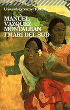 Manuel Vazquez Moltalban, I Mari del sud