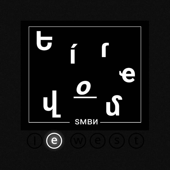 """[Music] Le West – """"Tire You"""""""