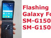 Cara Flashing Samsung Galaxy Folder SM-G150N0 Terbaru