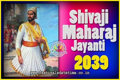 2039 Chhatrapati Shivaji Jayanti Date in India, 2039 Shivaji Jayanti Calendar