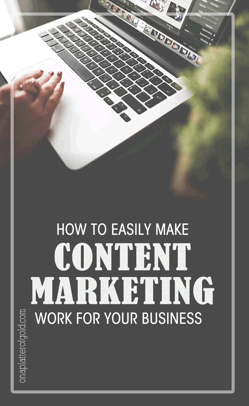 Super Effective Ways You Can Easily Make Content Marketing Work For Your Business
