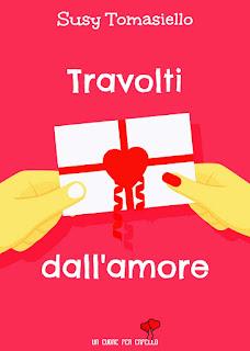 Cover Reveal . Travolti dall'amore di Susy Tomasiello. Disponibile dal 20 maggio 2018.