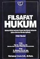 Judul Buku : FILSAFAT HUKUM EDISI REVISI – Refleksi Terhadap Hukum dan Hukum Indonesia (dalam Dimensi Ide dan Aplikasi)