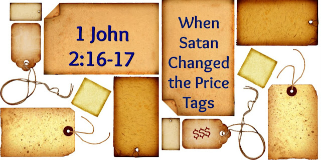 Beware: Satan changed the price tags in our world.