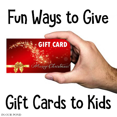Unique and fun ways to give gift cards to kids.  Make sure they have something fun to open on their birthday, Christmas, or any other gift-giving day.  // Life in Our Pond