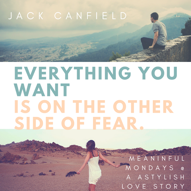 Jack Canfield Quote Meaningful Mondays A Stylish Love Story Blog Inspirational Quotes