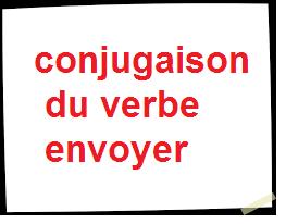 conjugaison du verbe envoyer