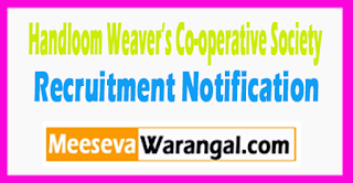 Handloom Weaver's Co-operative Society Ltd (Cooptex ) Recruitment Notification 2017