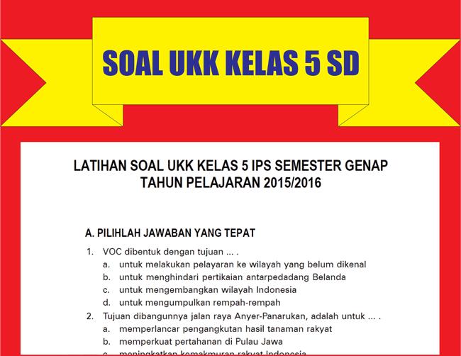 Kumpulan Soal UKK Kelas 5 SD/MI Semester Genap Lengkap