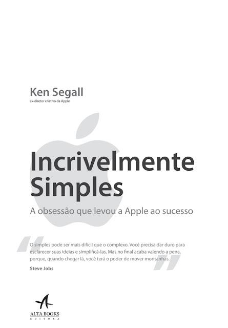 Incrivelmente simples A obsessão que levou a Apple ao sucesso - Ken Segall.jpg