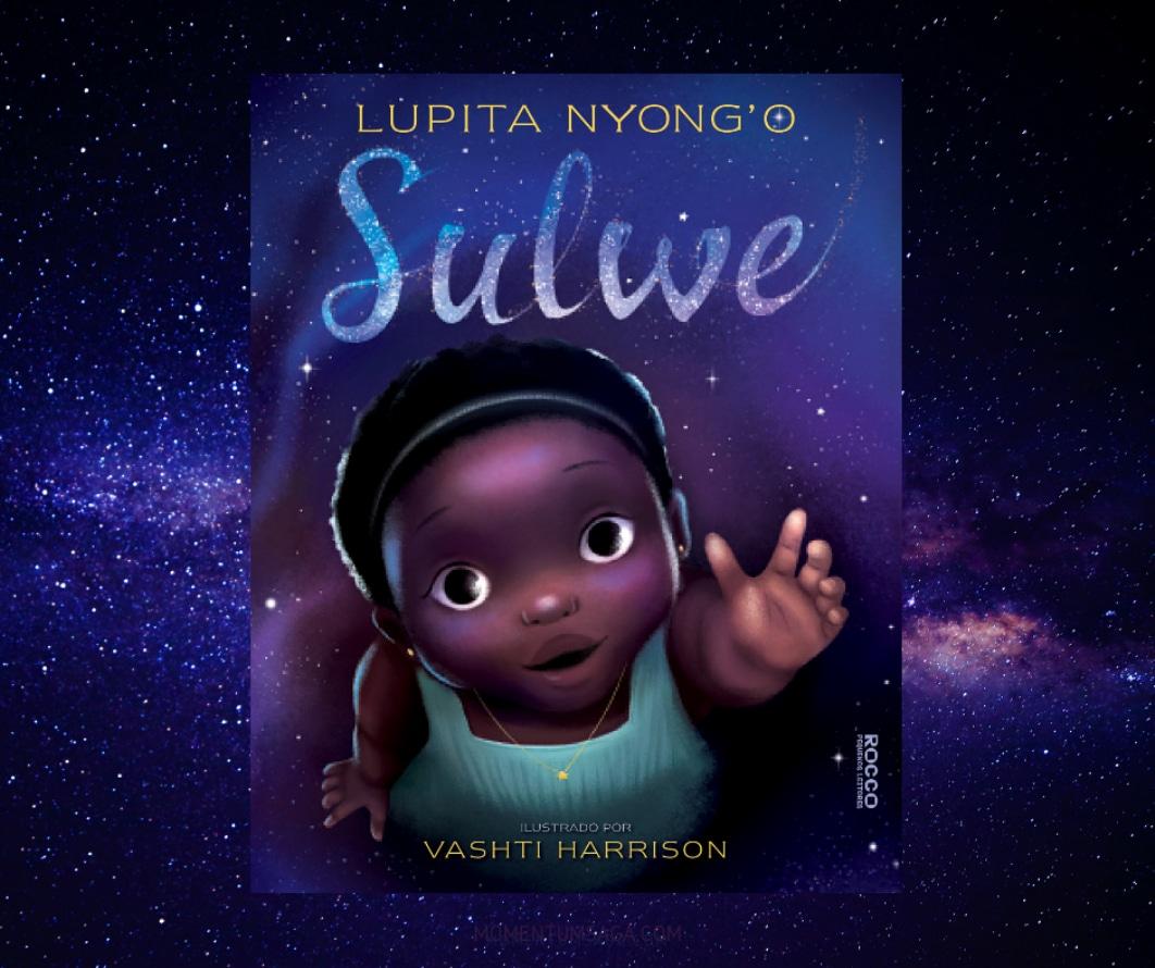 Resenha: Sulwe, de Lupita Nyong'o e Vashti Harrison