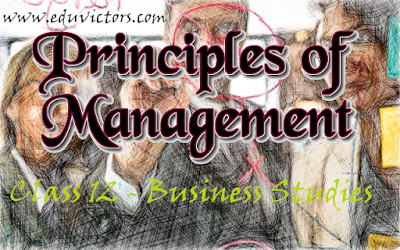 CBSE Class 12 - Business Studies - Principles Of Management - Question and Answers (#class12BusinessStudies)(#cbsenotes)(#eduvictors)