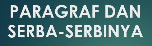 PARAGRAF DAN SERBA SERBINYA