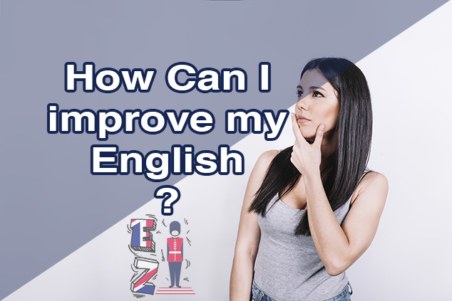 How can I improve my English?