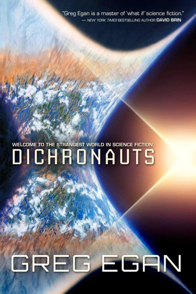 Greg Egan - Dichronauts