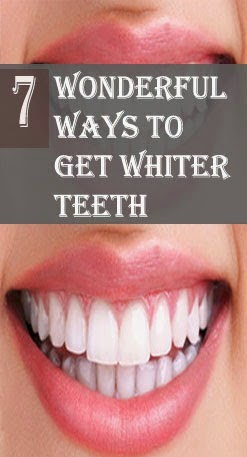 7 Wonderful Ways To Get Whiter Teeth