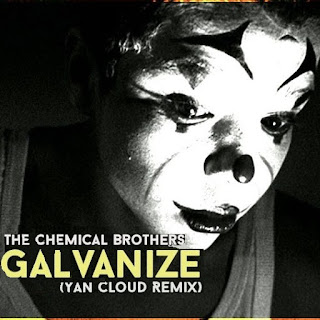 The Chemical Brothers - Galvanize (Yan Cloud Remix) + 35
