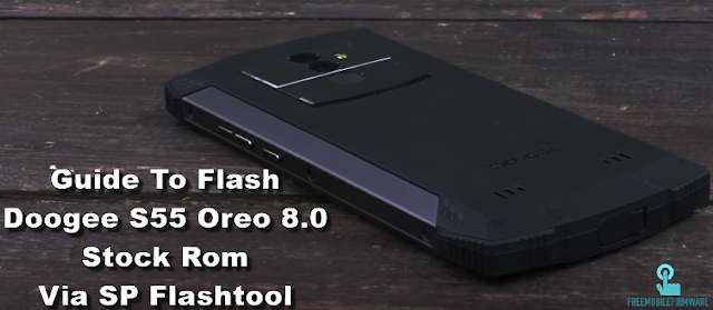 Guide To Flash Doogee S55 Oreo 8.0 Stock Rom Via SP Flashtool