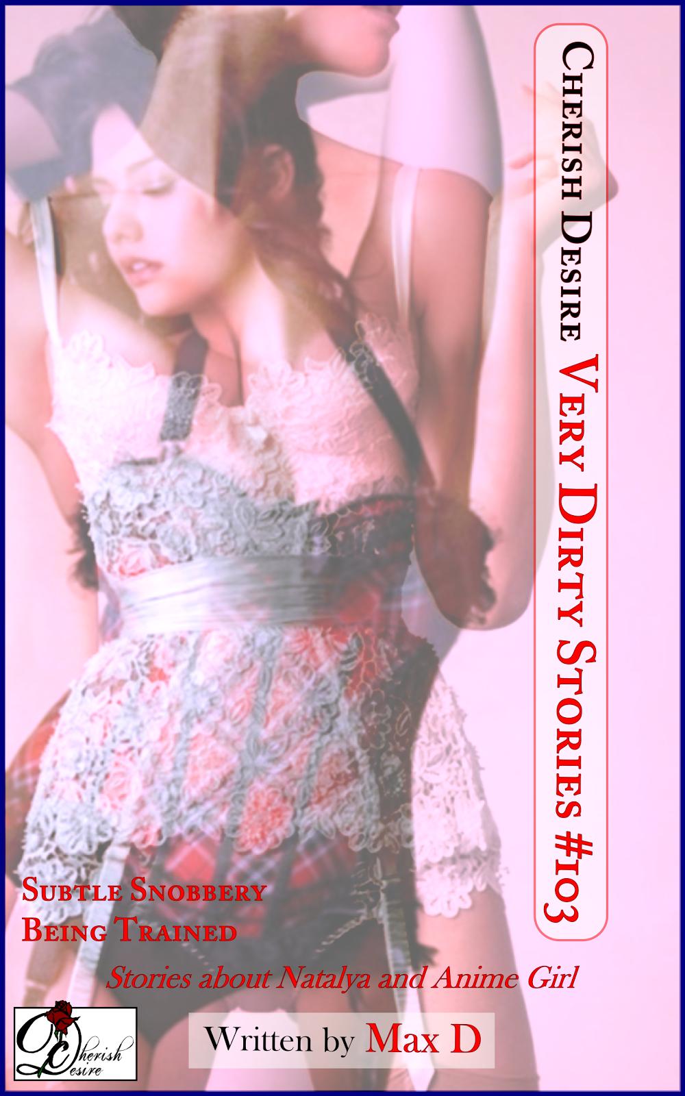 Cherish Desire: Very Dirty Stories #103, Max D, erotica