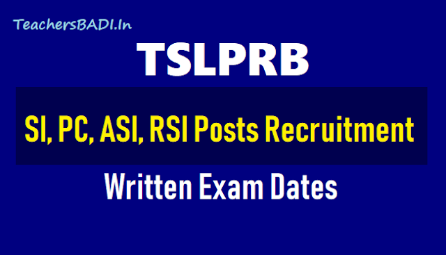 tslprb si,pc,asi,rsi police constable pc posts written exam date 2018,tlprb si,pc posts 2018 written exam date,ts si police constables written test date,preliminary written test #examdate