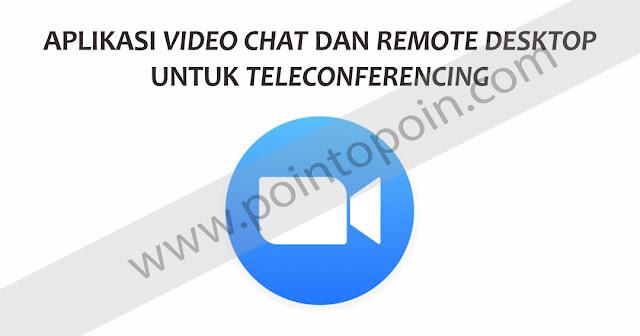 Aplikasi Video Chat Dan Remote Desktop Untuk TeleConferencing