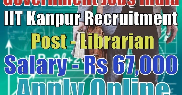 indian-insute-of-technology-iit-kanpur-recruitment-2017  Th P Govt Job Online Form Army on
