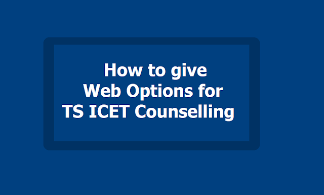 How to give Web Options for TS ICET Counselling 2019 and Web Options Entry Dates