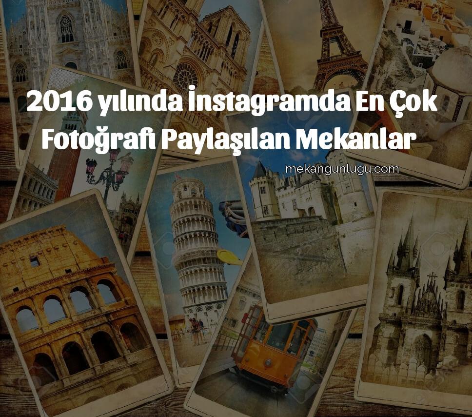 2016'da İnstagramda En Çok Fotoğrafı Paylaşılan 20 Mekan