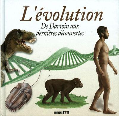 L'évolution De Darwin aux dernières découvertes