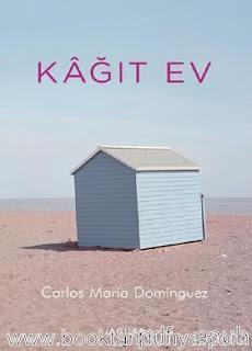 Carlos Maria Dominguez  - Kağıt Ev