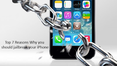 Top 7 Reasons Why you should jailbreak your iPhone
