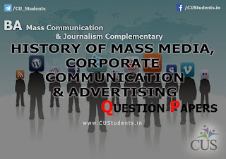 History of Mass Media, Corporate Communication & Advertising Previous Question Papers