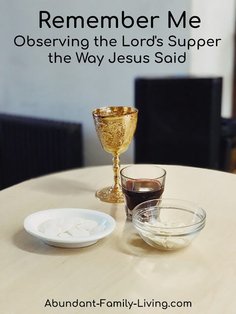 https://www.abundant-family-living.com/2019/04/remember-lords-supper-communion.html