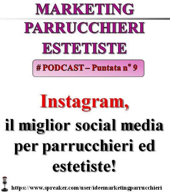 Podcast: Instagram? Il miglior Social Media per chi opera nel Beauty (parrucchieri, estetiste, barber)!